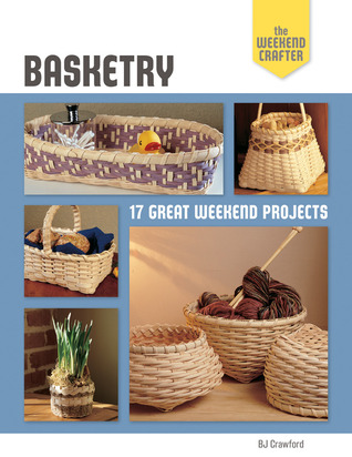 Basketry 17 great weekend projects Book Cover
