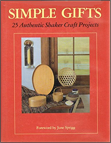 Simple Gifts: Twenty-five Authentic Shaker Craft Projects Book Cover