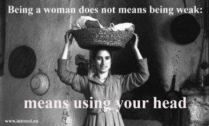 Being a woman dont means beink weak: means using your head
